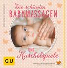 Bärbel Hauswald: Die schönsten Babymassagen und Kuschelspiele