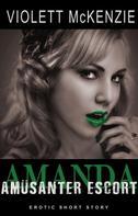 Violett McKenzie: Amanda - Amüsanter Escort