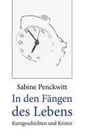 Sabine Penckwitt: In den Fängen des Lebens