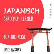 Japanisch sprechen lernen für die Reise (Intensivkurs)