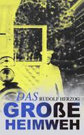 Rudolf Herzog: Das große Heimweh