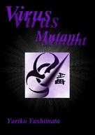 Yuriko Yushimata: Virus Mutant ★★★★