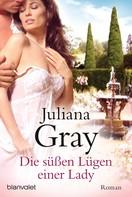 Juliana Gray: Die süßen Lügen einer Lady ★★★★