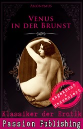Klassiker der Erotik 77: Venus in der Brunst - ungekürzt und unzensiert