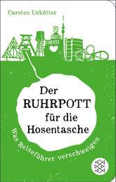 Der Ruhrpott für die Hosentasche - Was Reiseführer verschweigen