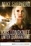 Mike Shepherd: Kris Longknife: Unter Quarantäne ★★★★