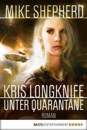 Kris Longknife: Unter Quarantäne - Roman