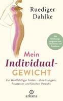 Ruediger Dahlke: Mein Individualgewicht ★★★★