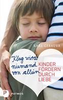 Karl Gebauer: Klug wird niemand von allein
