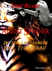 Agent Spader - In den Lustpranken der Tigerfrau