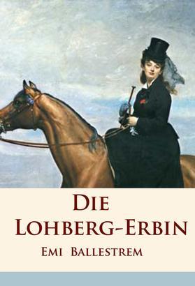 Die Lohberg-Erbin