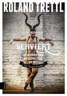 Roland Trettl: Serviert ★★★★