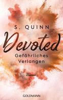 S. Quinn: Devoted - Gefährliches Verlangen ★★★★