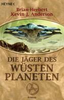 Brian Herbert: Die Jäger des Wüstenplaneten ★★★★