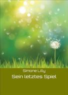 Simone Lilly: Sein letztes Spiel