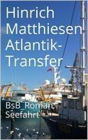 Hinrich Matthiesen: Atlantik-Transfer ★