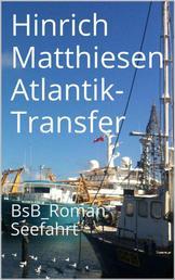 Atlantik-Transfer - BsB_Roman Seefahrt