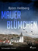 Björn Hellberg: Mauerblümchen - Schweden-Krimi ★★★★