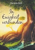 Daniela Döll: In Ewigkeit verbunden