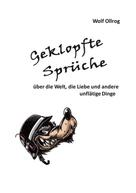 Wolf Ollrog: Geklopfte Sprüche