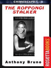 The Roppongi Stalker