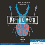 Pheromon: Sie jagen Dich (3)