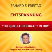 Entspannung - Die Quelle der Kraft in Dir - Geführte Meditation