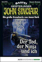 John Sinclair - Folge 0648 - Der Tod, der Ninja und ich