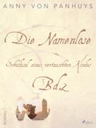 Anny von Panhuys: Die Namenlose. Schicksal eines vertauschten Kindes Bd.2 ★★★★