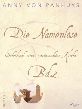 Die Namenlose. Schicksal eines vertauschten Kindes Bd.2