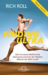 Finding Ultra - Wie ich meine Midlife-Krise überwand und einer der fittesten Männer der Welt wurde