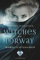 Jennifer Alice Jager: Witches of Norway 1: Nordlichtzauber ★★★★