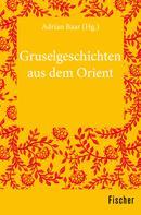 Adrian Baar: Gruselgeschichten aus dem Orient ★★★