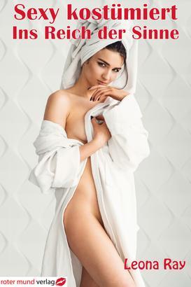 Sexy kostümiert - Ins Reich der Sinne
