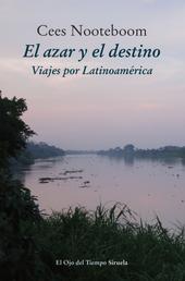 El azar y el destino - Viajes por Latinoamérica