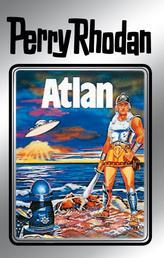 """Perry Rhodan 7: Atlan (Silberband) - Erster Band des Zyklus """"Altan und Arkon"""""""