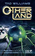 Tad Williams: Otherland Teil 4 / Meer des silbernen Lichts ★★★