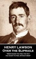 Henry Lawson: Over the Sliprails