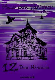 Haus der Hüterin: Band 12 - Der Händler - Fantasy-Serie