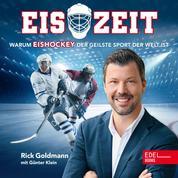 Eiszeit! - Warum Eishockey der geilste Sport der Welt ist