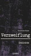 Christine Kuhn: Verzweiflung