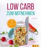 Anne Peters: Low Carb zum Mitnehmen ★★★★