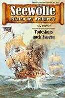 Roy Palmer: Seewölfe - Piraten der Weltmeere 244 ★★★★