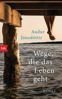 Audur Jónsdóttir: Wege, die das Leben geht ★★★