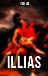 Illias - Klassiker der griechischen Literatur und das früheste Zeugnis der abendländischen Dichtung