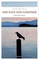 Heinz von Wilk: Der Pate vom Chiemsee ★★★★