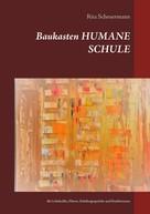 Rita Scheuermann: Baukasten HUMANE SCHULE