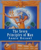 Annie Besant: The Seven Principles of Man