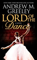 Andrew M. Greeley: Lord of the Dance