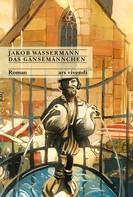 Jakob Wassermann: Das Gänsemännchen (eBook) ★★★★★